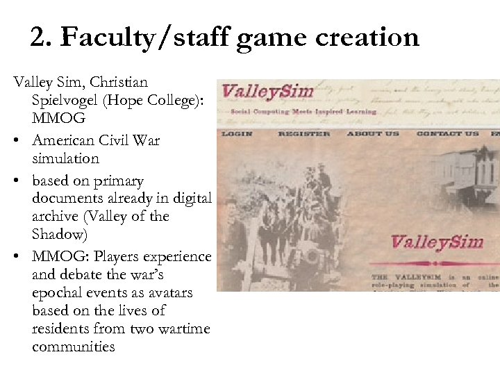 2. Faculty/staff game creation Valley Sim, Christian Spielvogel (Hope College): MMOG • American Civil
