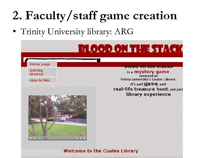 2. Faculty/staff game creation • Trinity University library: ARG