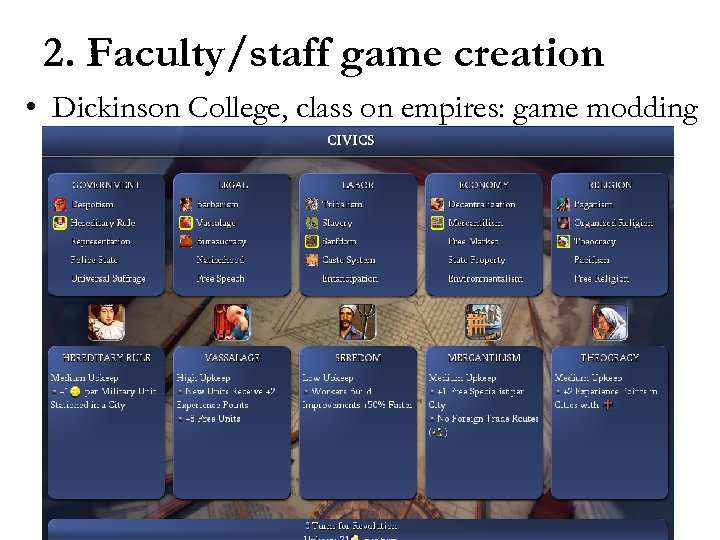 2. Faculty/staff game creation • Dickinson College, class on empires: game modding