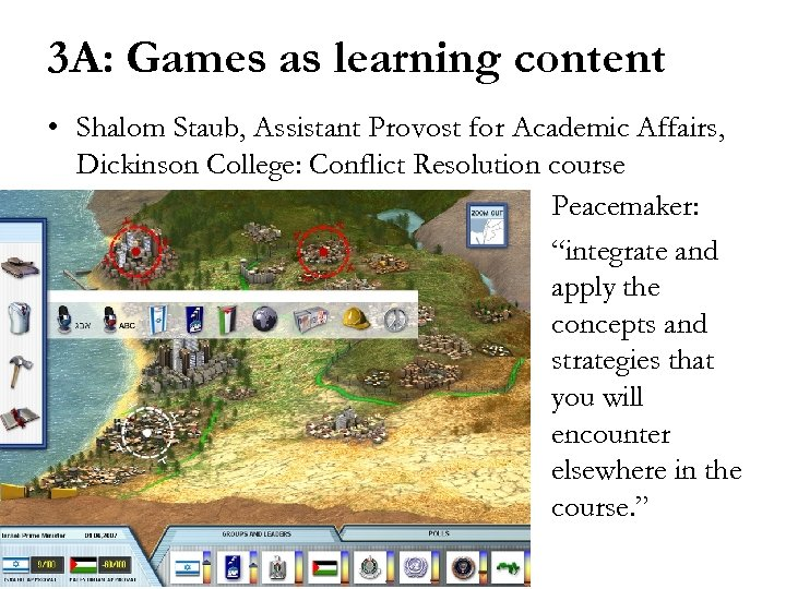 3 A: Games as learning content • Shalom Staub, Assistant Provost for Academic Affairs,