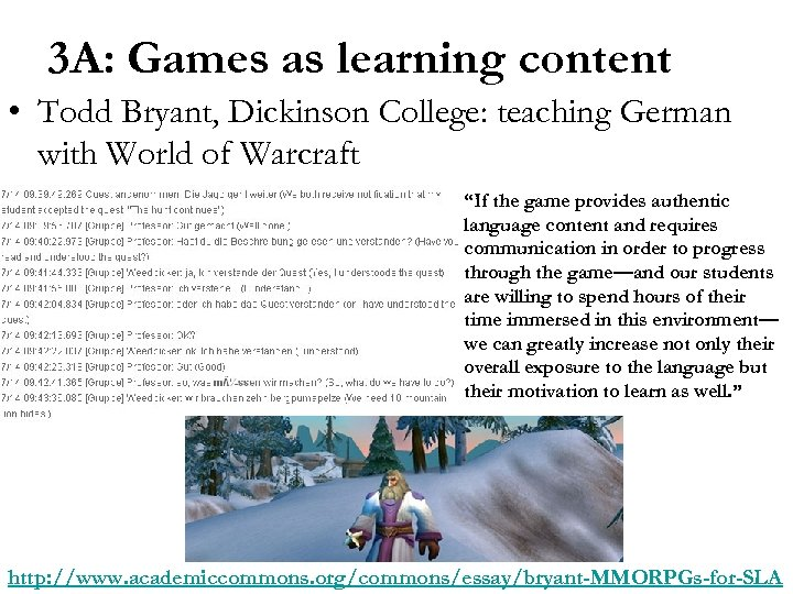 3 A: Games as learning content • Todd Bryant, Dickinson College: teaching German with