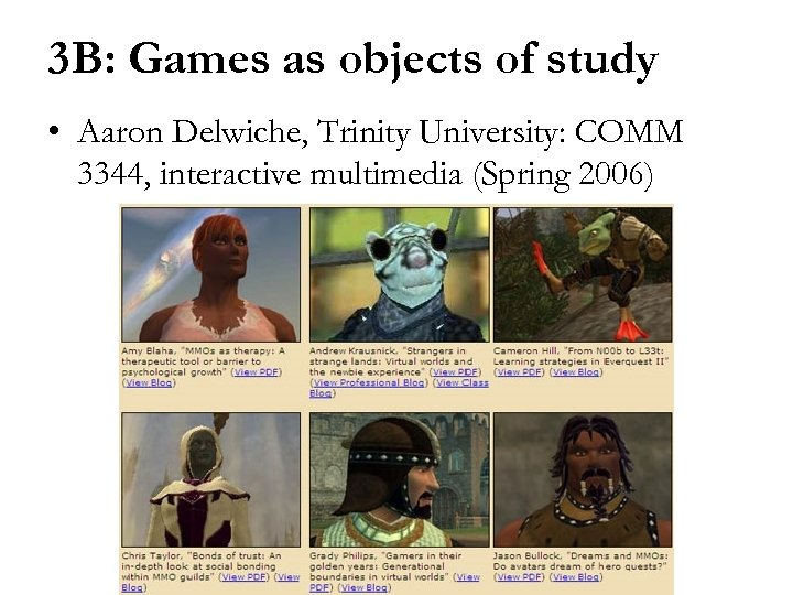 3 B: Games as objects of study • Aaron Delwiche, Trinity University: COMM 3344,