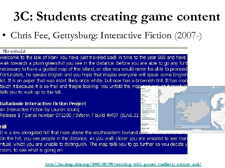 3 C: Students creating game content • Chris Fee, Gettysburg: Interactive Fiction (2007 -)