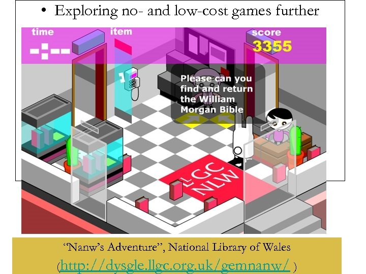 """• Exploring no- and low-cost games further """"Nanw's Adventure"""", National Library of Wales"""