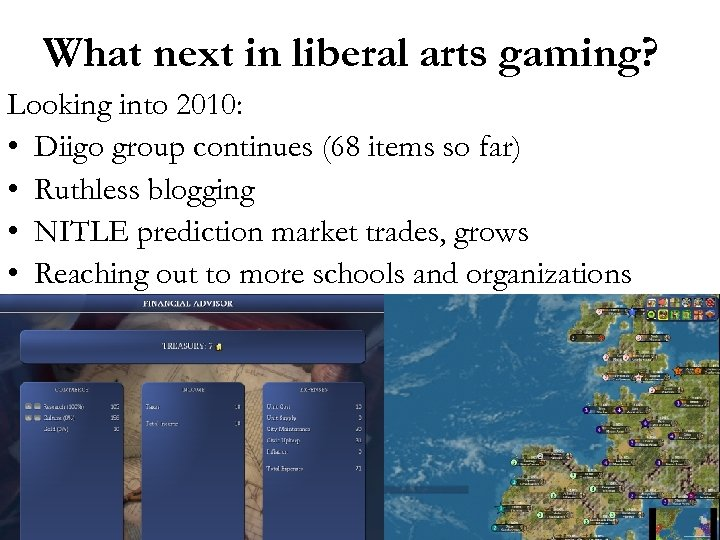 What next in liberal arts gaming? Looking into 2010: • Diigo group continues (68