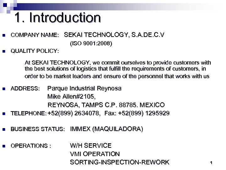 1. Introduction n n COMPANY NAME: SEKAI TECHNOLOGY, S. A. DE. C. V (ISO
