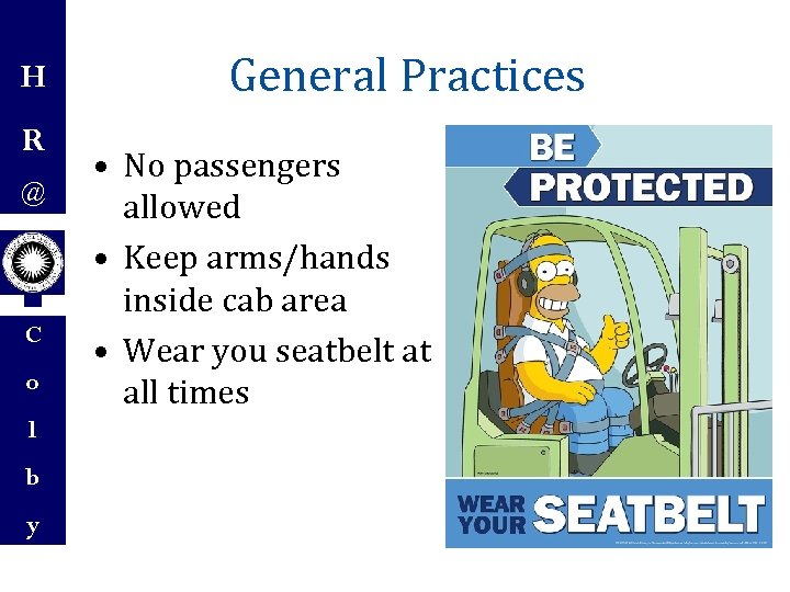H R @ C o l b y General Practices • No passengers allowed