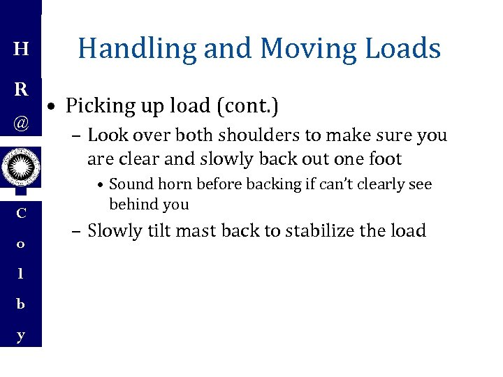 H R @ C o l b y Handling and Moving Loads • Picking