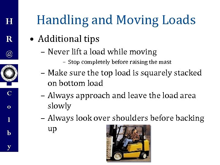 H R @ C o l b y Handling and Moving Loads • Additional