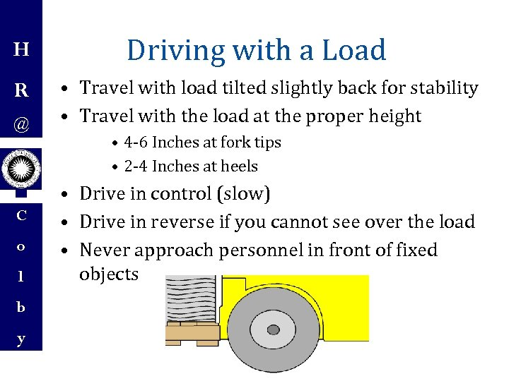 H R @ C o l b y Driving with a Load • Travel
