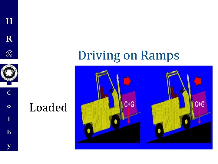 H R Driving on Ramps @ C o l b y Loaded