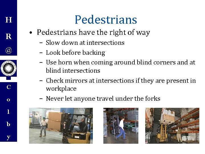 H R @ C o l b y Pedestrians • Pedestrians have the right