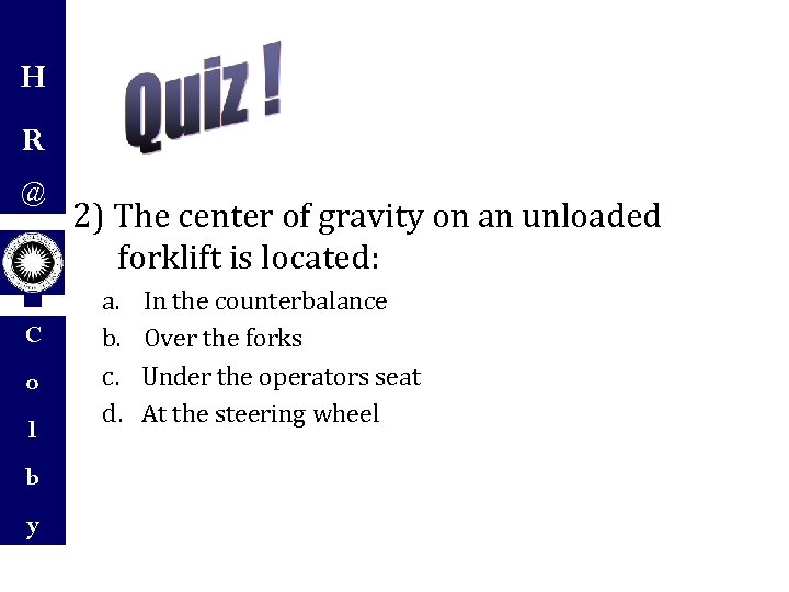H R @ C o l b y 2) The center of gravity on