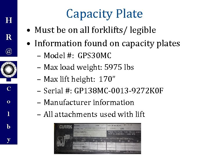 H R @ C o l b y Capacity Plate • Must be on
