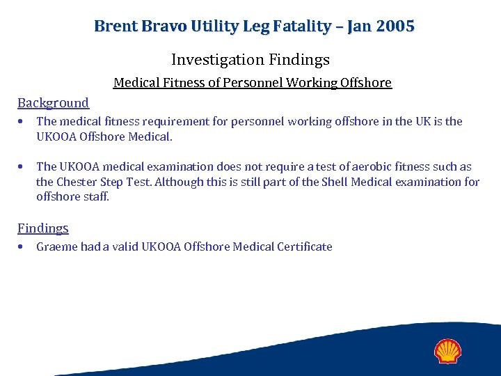 Brent Bravo Utility Leg Fatality – Jan 2005 Investigation Findings Medical Fitness of Personnel
