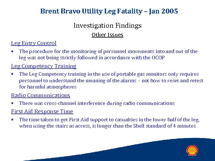 Brent Bravo Utility Leg Fatality – Jan 2005 Investigation Findings Other Issues Leg Entry