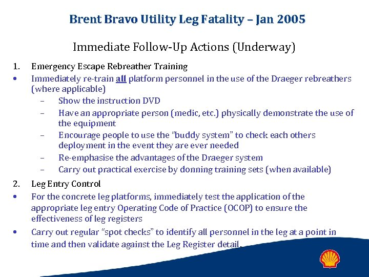 Brent Bravo Utility Leg Fatality – Jan 2005 Immediate Follow-Up Actions (Underway) 1. •