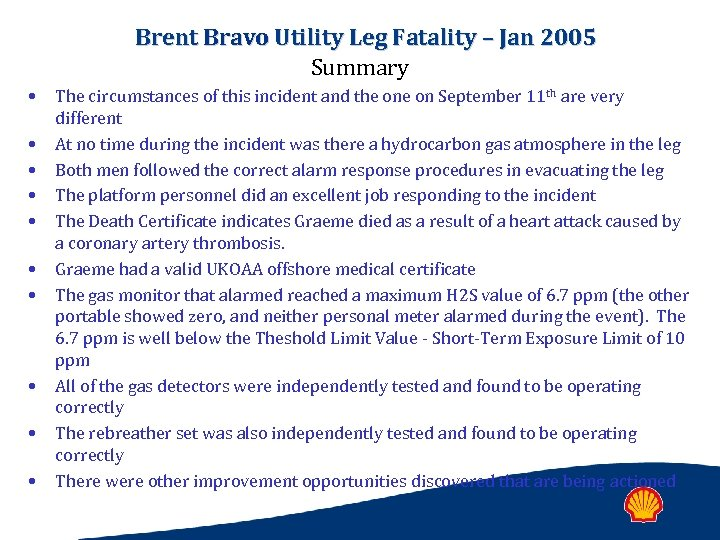 Brent Bravo Utility Leg Fatality – Jan 2005 Summary • • • The circumstances