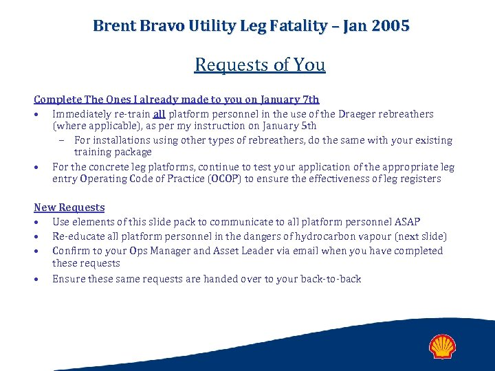 Brent Bravo Utility Leg Fatality – Jan 2005 Requests of You Complete The Ones