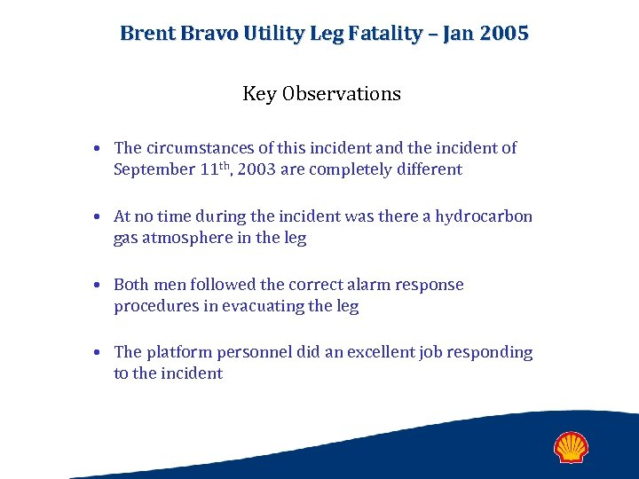 Brent Bravo Utility Leg Fatality – Jan 2005 Key Observations • The circumstances of