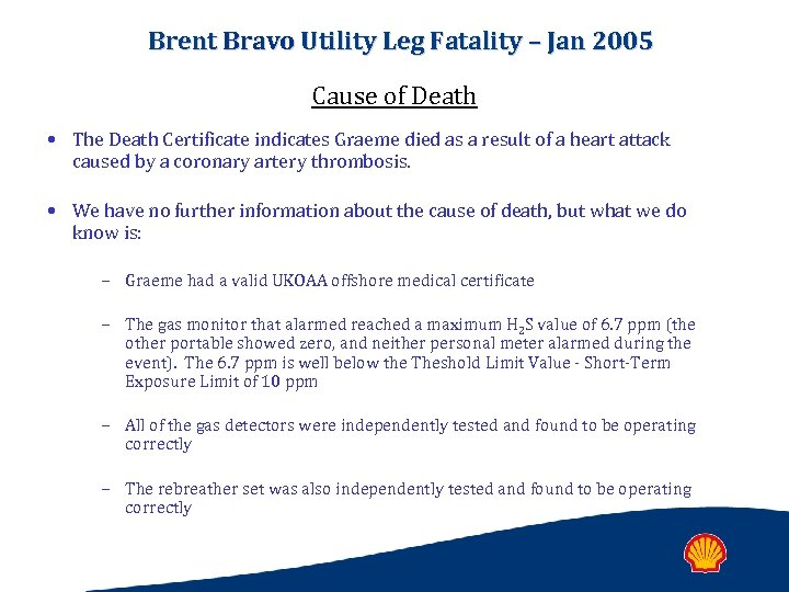 Brent Bravo Utility Leg Fatality – Jan 2005 Cause of Death • The Death
