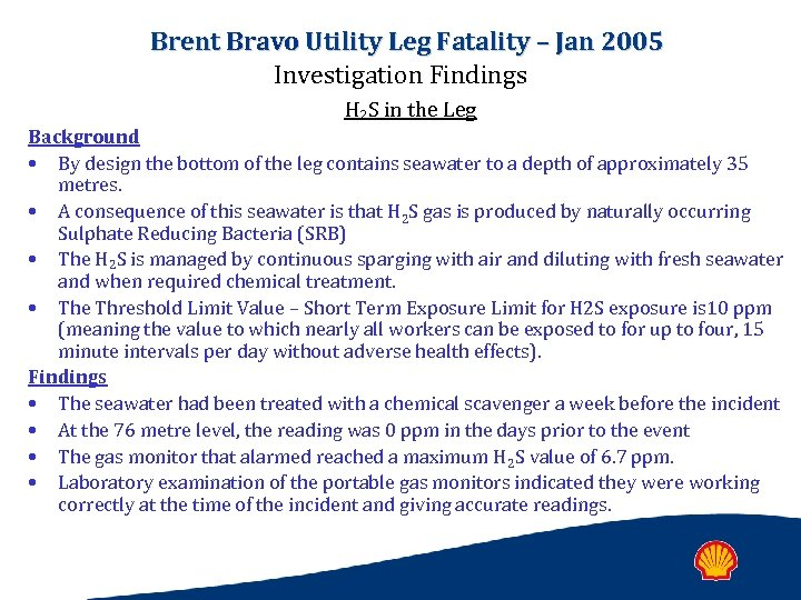 Brent Bravo Utility Leg Fatality – Jan 2005 Investigation Findings H 2 S in
