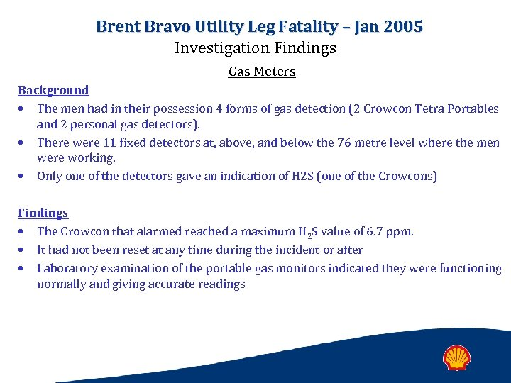 Brent Bravo Utility Leg Fatality – Jan 2005 Investigation Findings Gas Meters Background •
