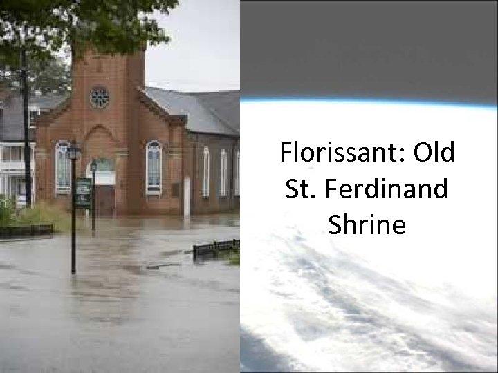Florissant: Old St. Ferdinand Shrine