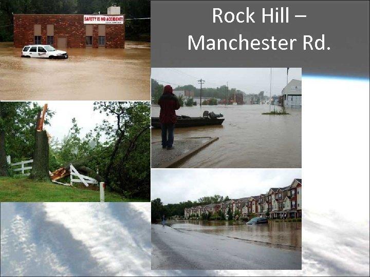 Rock Hill – Manchester Rd.