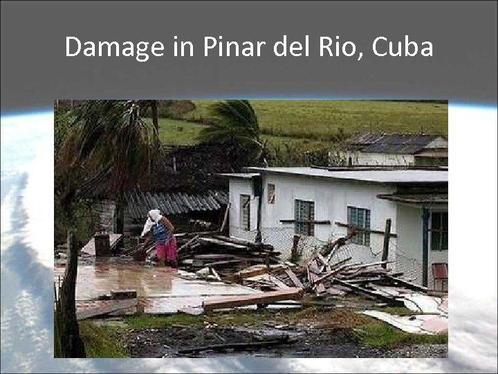 Damage in Pinar del Rio, Cuba