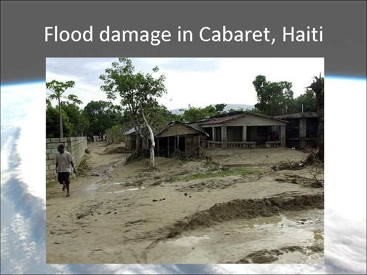 Flood damage in Cabaret, Haiti