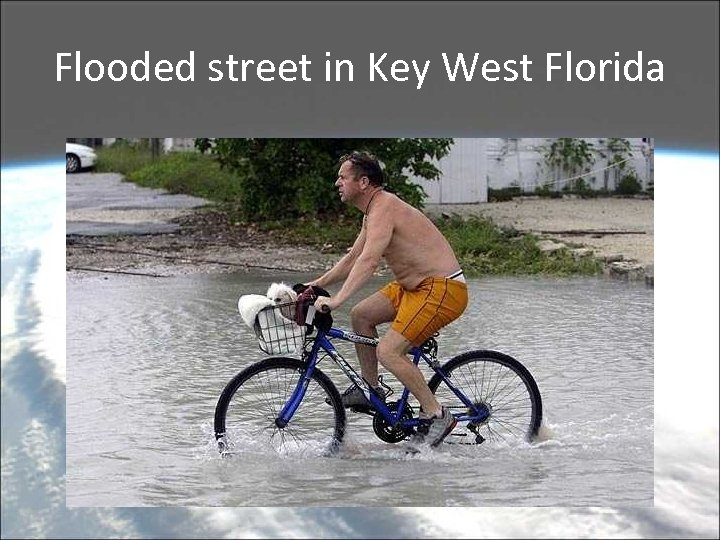 Flooded street in Key West Florida
