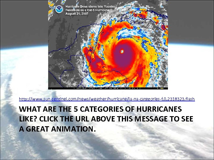 http: //www. sun-sentinel. com/news/weather/hurricane/la-na-categories-f, 0, 2318323. flash WHAT ARE THE 5 CATEGORIES OF HURRICANES