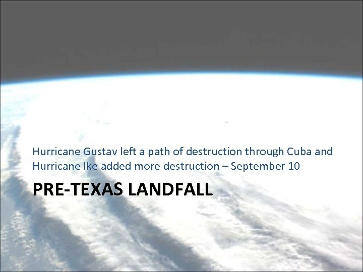 Hurricane Gustav left a path of destruction through Cuba and Hurricane Ike added more