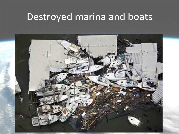 Destroyed marina and boats
