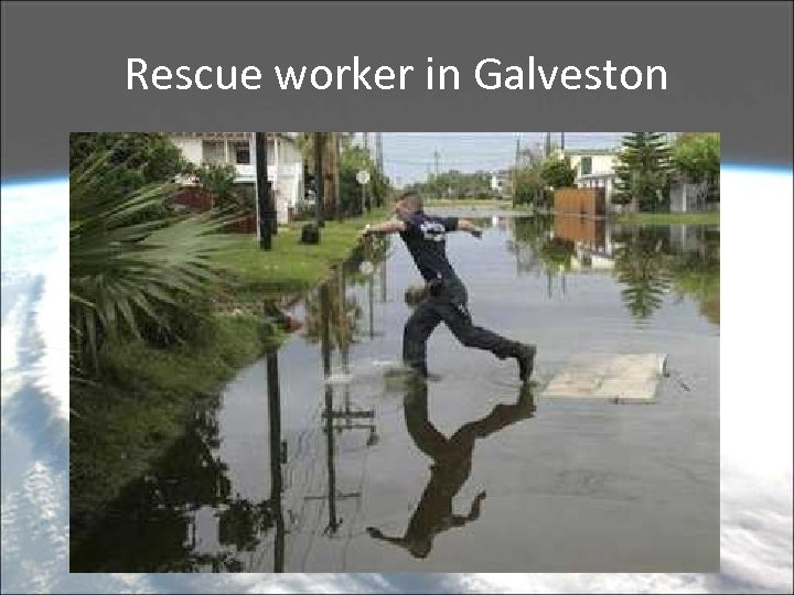 Rescue worker in Galveston