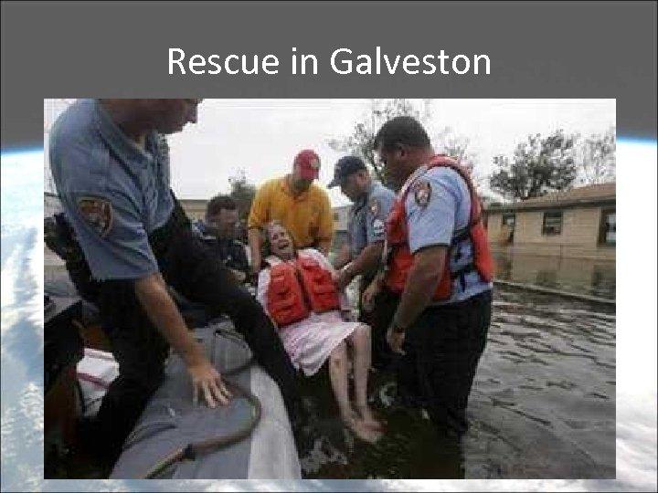 Rescue in Galveston
