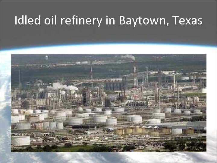 Idled oil refinery in Baytown, Texas