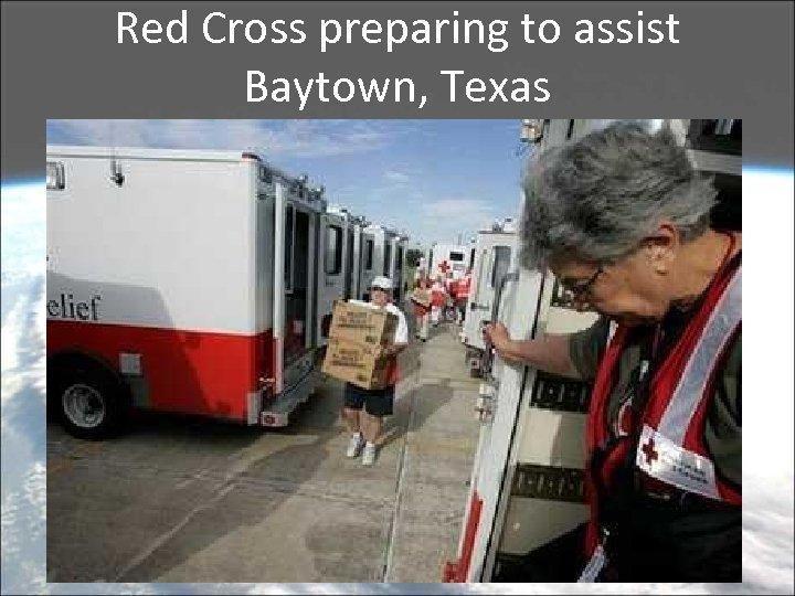 Red Cross preparing to assist Baytown, Texas