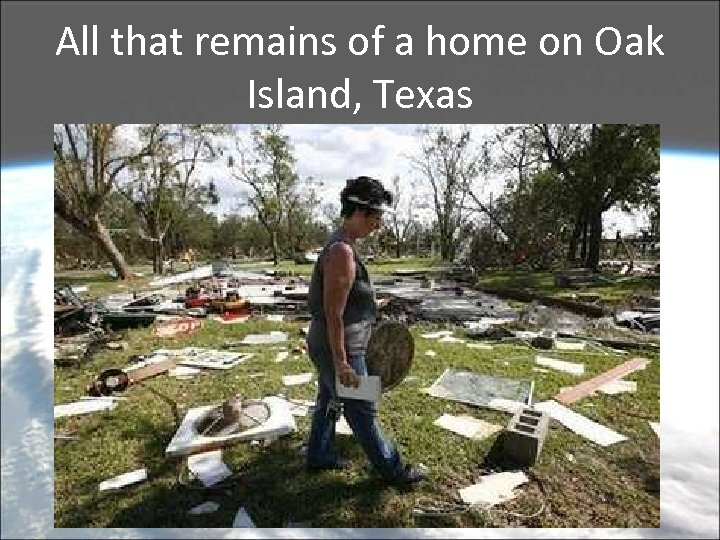 All that remains of a home on Oak Island, Texas