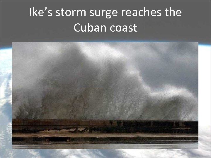 Ike's storm surge reaches the Cuban coast