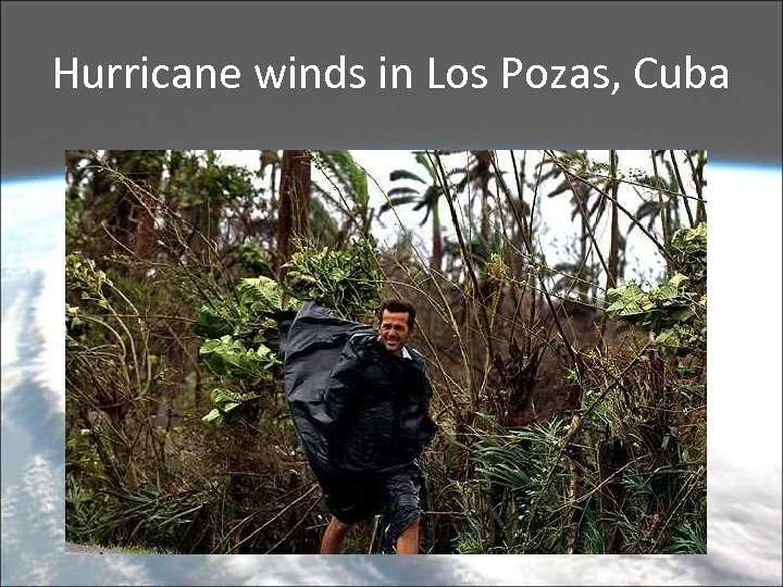 Hurricane winds in Los Pozas, Cuba
