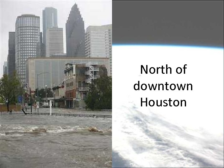 North of downtown Houston