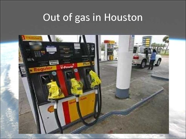 Out of gas in Houston