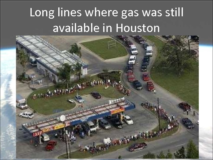 Long lines where gas was still available in Houston