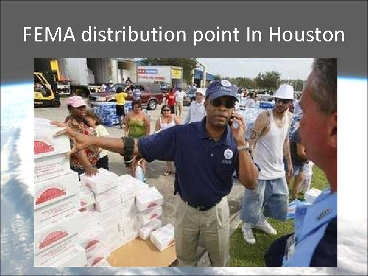 FEMA distribution point In Houston