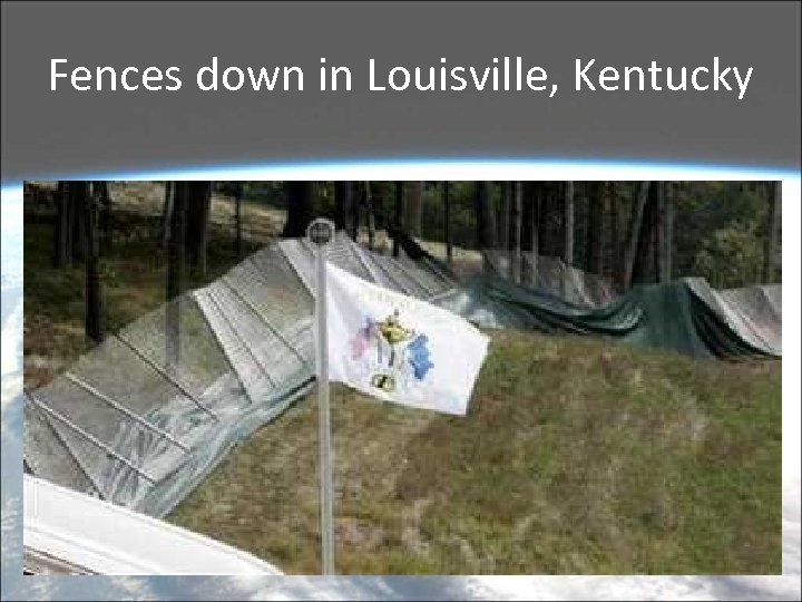 Fences down in Louisville, Kentucky