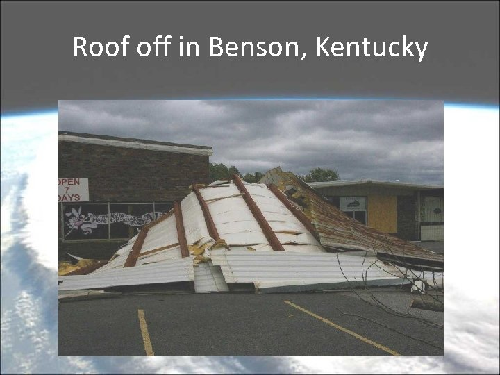 Roof off in Benson, Kentucky