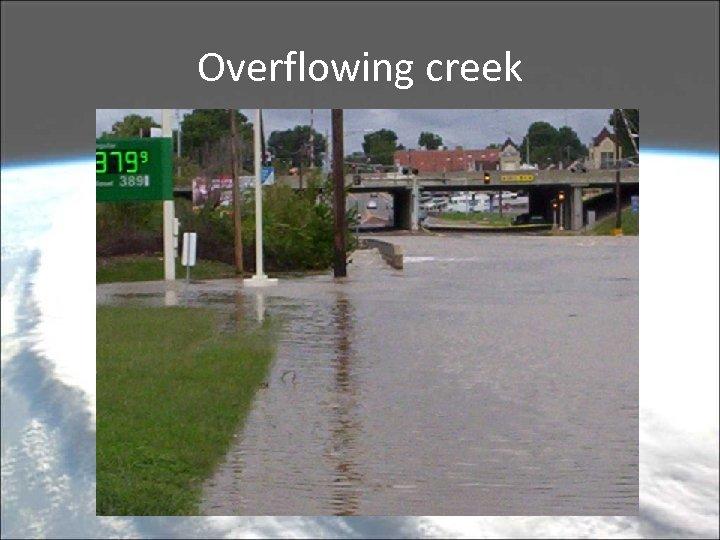 Overflowing creek