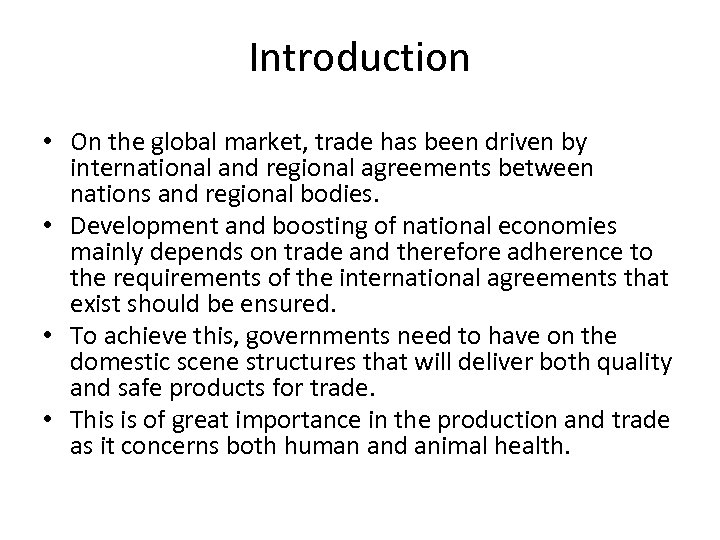 Introduction • On the global market, trade has been driven by international and regional